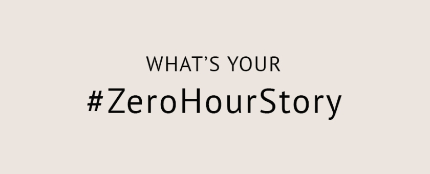 what's your #zerohourstory (blog)